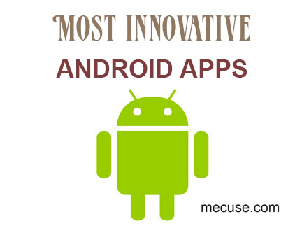 Most Innovative Android Apps