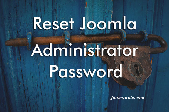 How to Reset Joomla Administrator Password when you're Locked Out